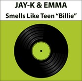 JAY-K & EMMA - Smells Like Teen Billie